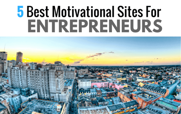 5 Best Motivatonal Site For Entrepreneurs